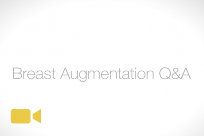 Breast Augmentation Q&A