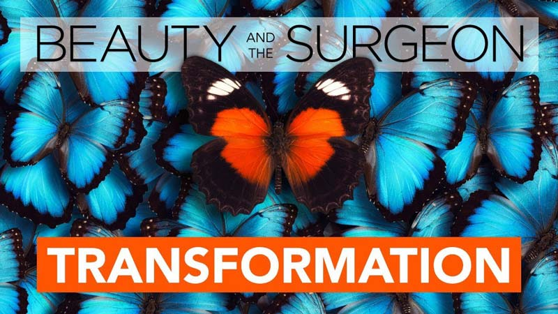 Transformation – Beauty and the Surgeon Episode 43