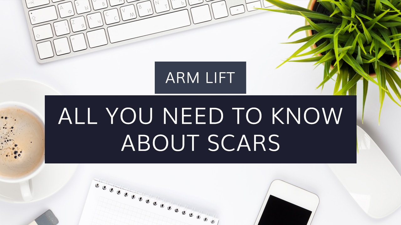 Arm Lift: All You need to Know About Scars
