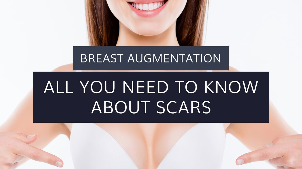 Breast Augmentation: All You Need to Know About Scars