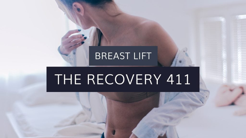 Breast Lift: The Recovery 411