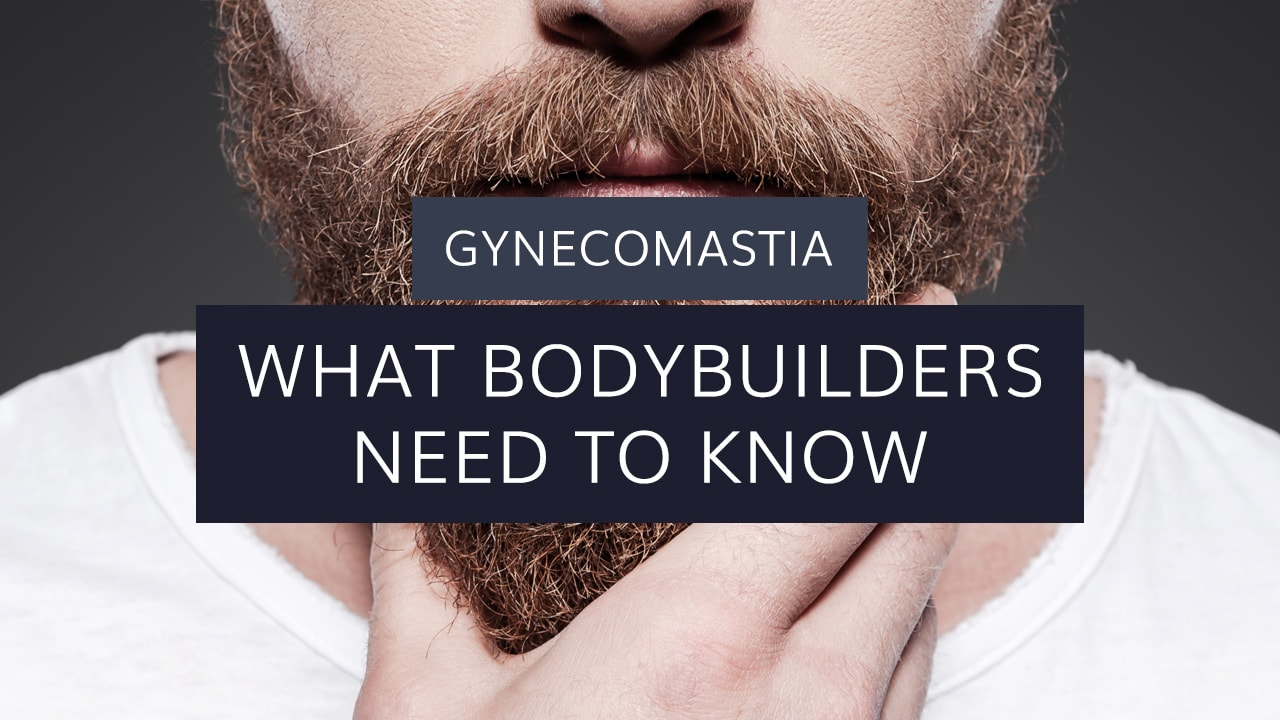 Gynecomastia: What Bodybuilders Need to Know
