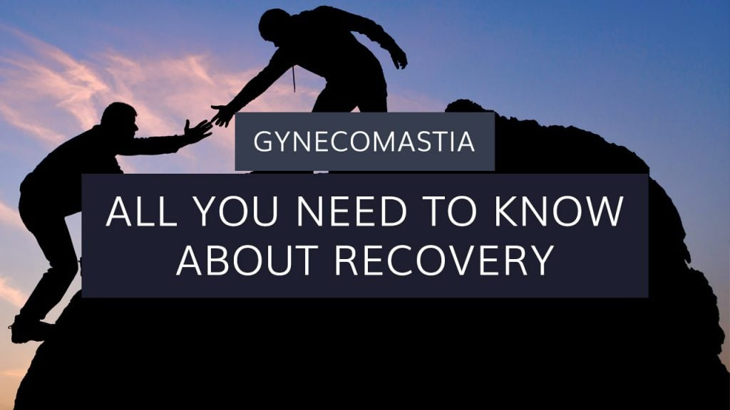 Gynecomastia: All You Need to Know About Recovery