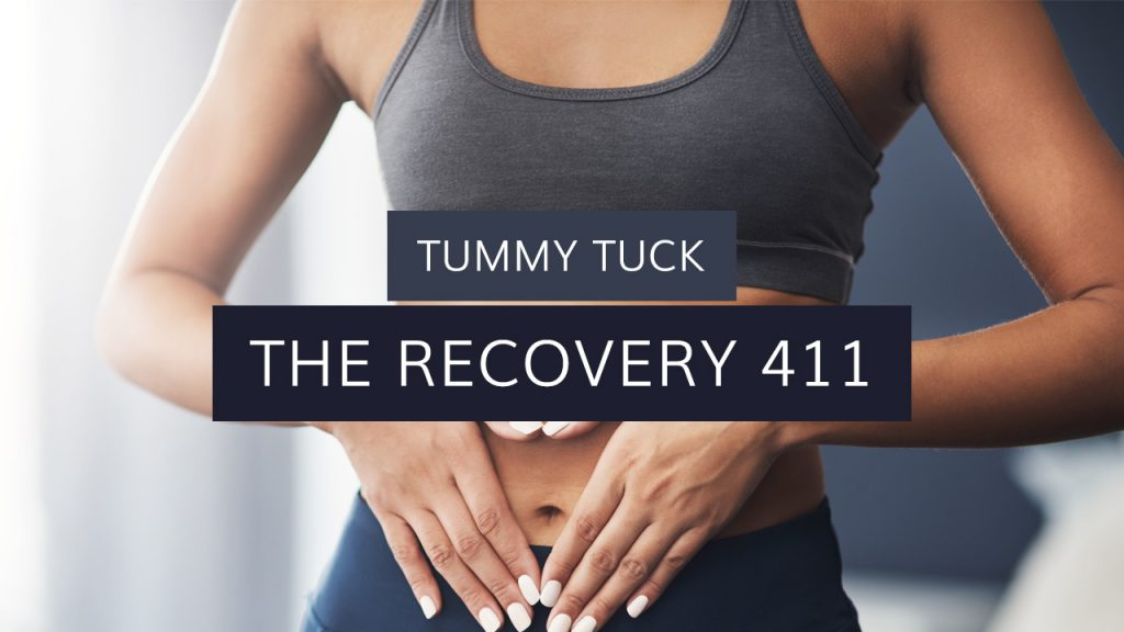 Tummy Tuck: The Recovery 411