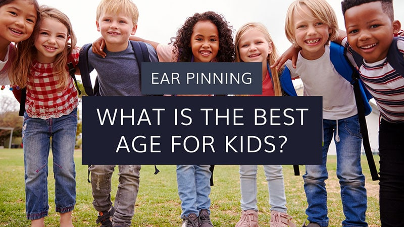 what is the best age for kids to get ear pinning?